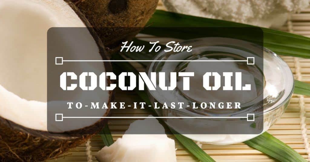 how-to-store-coconut-oil-to-make-it-last-longer