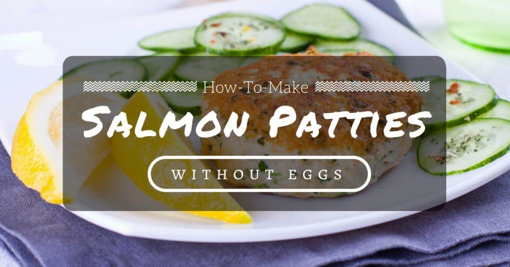 how-to-make-salmon-patties-without-eggs-cover