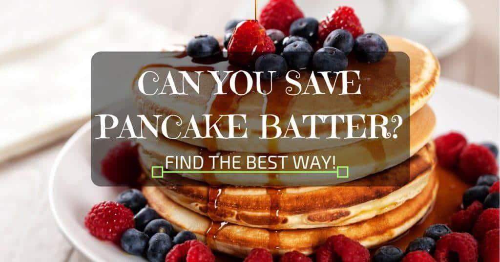 Can You Save Pancake Batter