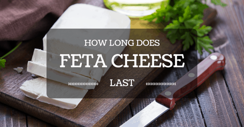 How Long Does Feta Cheese Last? Everything You Need To Learn