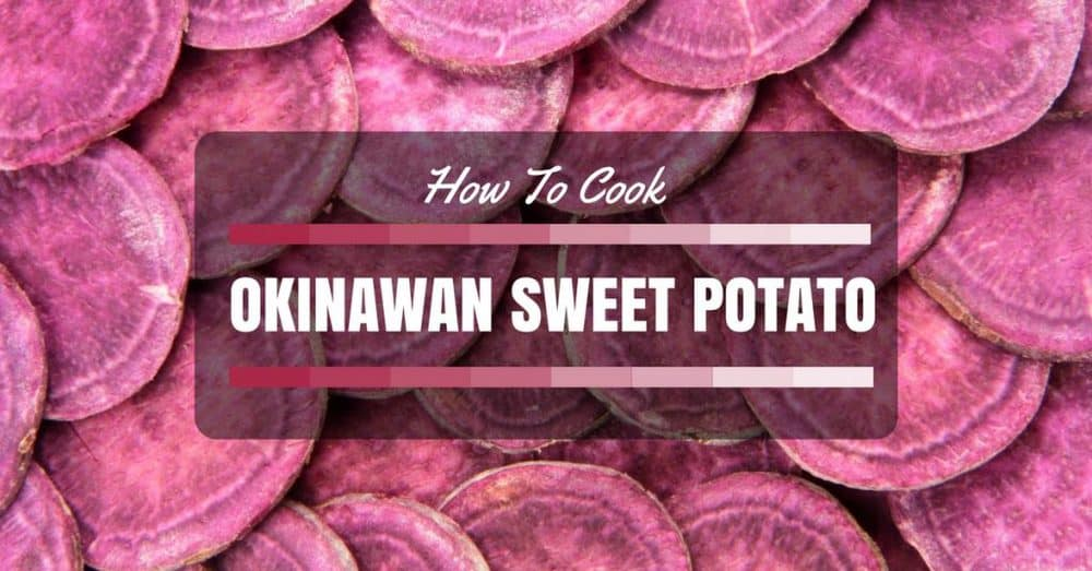 Know How To Cook Okinawan Sweet Potato